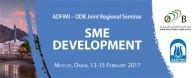 ADFIMI – ODB JOINT REGIONAL SEMINAR SME DEVELOPMENT, Muscat, Oman, 13-16 February 2017